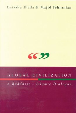 Global Civilization: A Buddhist-Islamic Dialogue