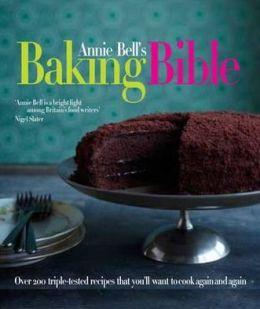 Annie Bell's Baking Bible. Annie Bell
