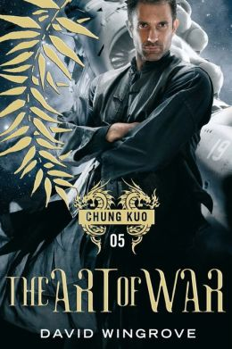 The Art of War (Chung Kuo Series #5)