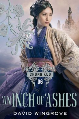 An Inch of Ashes (Chung Kuo Series #6)