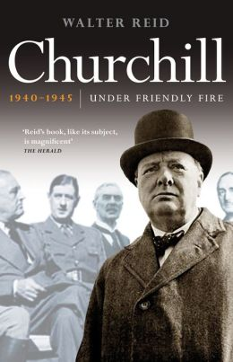 Churchill 1940-1945: Under Friendly Fire