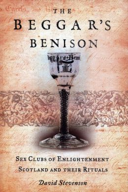 The Beggar's Benison: Sex Clubs of Enlightenment Scotland