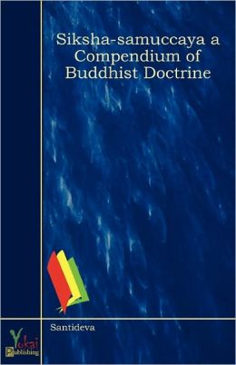 Siksha-samuccaya a Compendium of Buddhist Doctrine