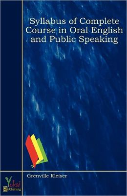 Syllabus Of Complete Course In Oral English And Public Speaking