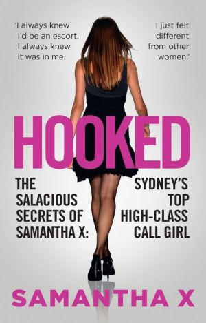 Hooked: The Salacious Secrets of Samantha X: Sydney's Top High-Class Call Girl