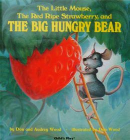 The Little Mouse, the Red Ripe Strawberry, and the Big Hungry Bear (Big Book Bdition)