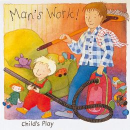 Man's Work (All in a Day Boardbooks Series)
