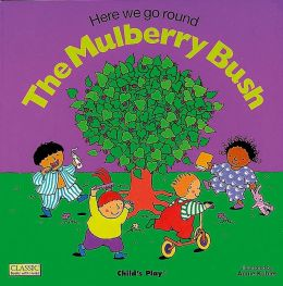 Here We Go Round the Mulberry Bush (Classic Books with Holes Series)