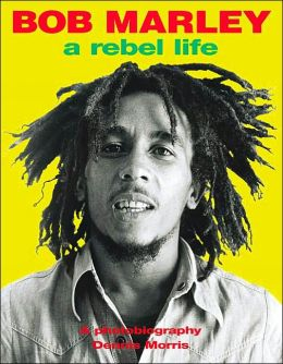 Bob Marley: A Rebel Life, 2nd Edition
