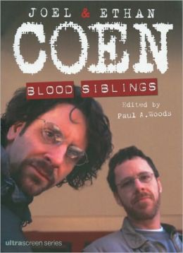 Joel and Ethan Coen: Blood Siblings