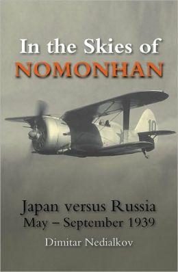 In the Skies of Nomonhan: Japan versus Russia May September 1939