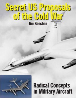 Secret US Proposals of the Cold War: Radical Concepts in Factory Models and Engineering Drawings