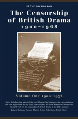 Censorship of British Drama,1900-1968: Volume One 1900-1932,the Laps of the Gods