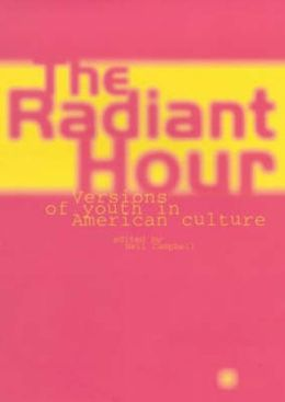 Radiant Hour: Versions of Youth in American Culture