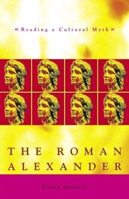 Roman Alexander : Reading a Cultural Myth