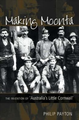 Making Moonta: The Invention of Australia's Little Cornwall