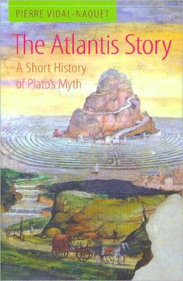 The Atlantis Story: A Short History of Plato's Myth