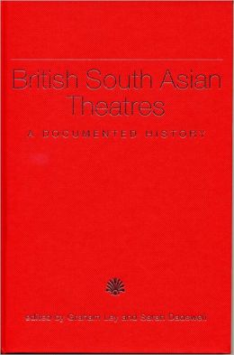 British South Asian Theatres: A Documented History