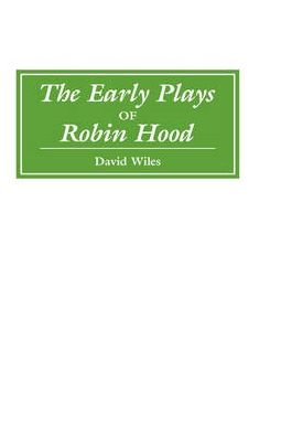 The Early Plays of Robin Hood