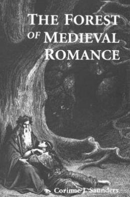 The Forest of Medieval Romance: Avernus, Broceliande, Arden