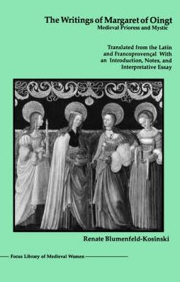 The Writings of Margaret of Oingt: Medieval Prioress and Mystic