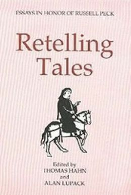 Retelling Tales: Essays in Honor of Russell Peck