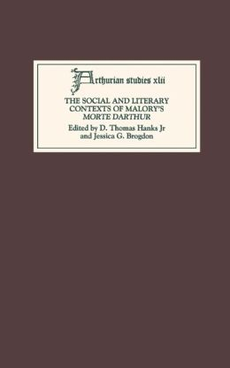 The Social and Literary Contexts of Malory's Morte Darthur