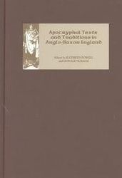 Apocryphal Texts and Traditions in Anglo-Saxon England ( Publications of the Manchester Centre for Anglo-Saxon Studies)