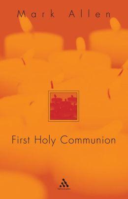 First Holy Communion: A Parent's Preparation