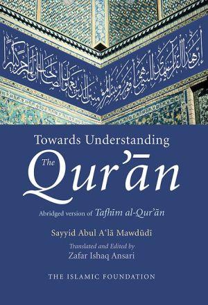 Towards Understanding the Qur'an