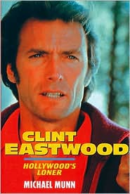 Clint Eastwood: Hollywood's Loner