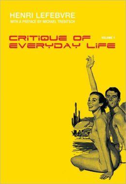 Critique of Everyday Life, Volume I