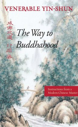 Way to Buddhahood: Instructions from a Modern Chinese Master