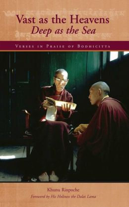 Vast as the Heavens, Deep as the Sea: Verses in Praise of Bodhicitta