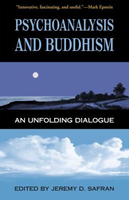 Psychoanalysis and Buddhism: An Unfolding Dialogue