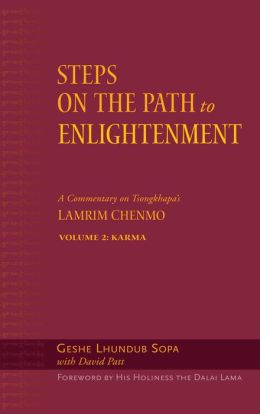 Steps on the Path to Enlightenment: A Commentary on the Lamrim Chenmo, Vol 2: Karma