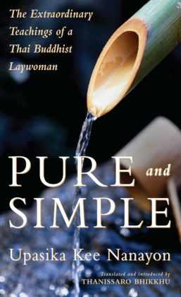 Pure and Simple: The Buddhist Teachings of a Thai Laywoman