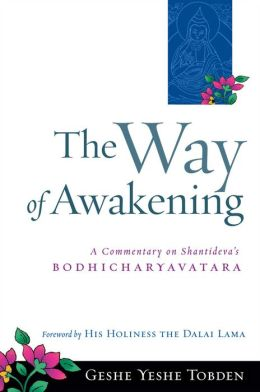 Way of Awakening: A Commentary on Shantideva's Bodhicharyavatara
