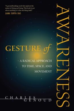 Gesture of Awareness: A Radical Approach to Time, Space, and Movement