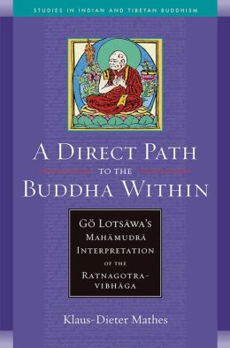 Direct Path to the Buddha Within: Go Lotsawa's Mahamudra Interpretation of the Ratnagotravibhaga