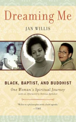 Dreaming Me: Black, Baptist, and Buddhist - One Woman's Spiritual Journey