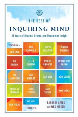 Best of Inquiring Mind: 25 Years of Dharma, Drama, and Uncommon Insight