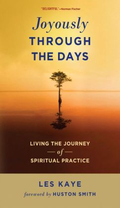 Joyously Through the Days: Living the Journey of Spiritual Practice