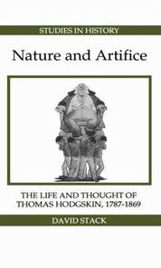 Nature and Artifice: The Life and Thought of Thomas Hodgskin, 1787-1869