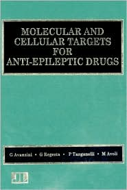 Molecular and Cellular Targets for Anti-Epileptic Drugs