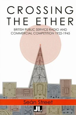 Crossing the Ether: The Untold Story of Pre-War UK Commercial Radio