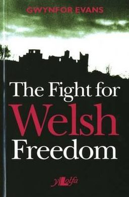 The Fight For Welsh Freedom