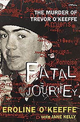 Fatal Journey: The Murder of Trevor O'Keeffe