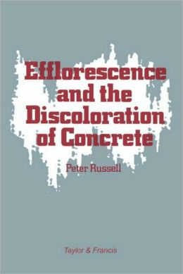 Efflorescence And The Discoloration Of Concrete