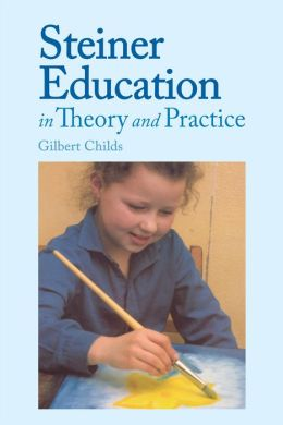 Rudolf Steiner Education in Theory and Prac